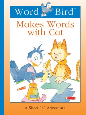 cover image of Word Bird Makes Words With Cat